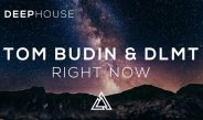 Saturday Dance Night playlist : Tom Budin & DLMT – Right Now